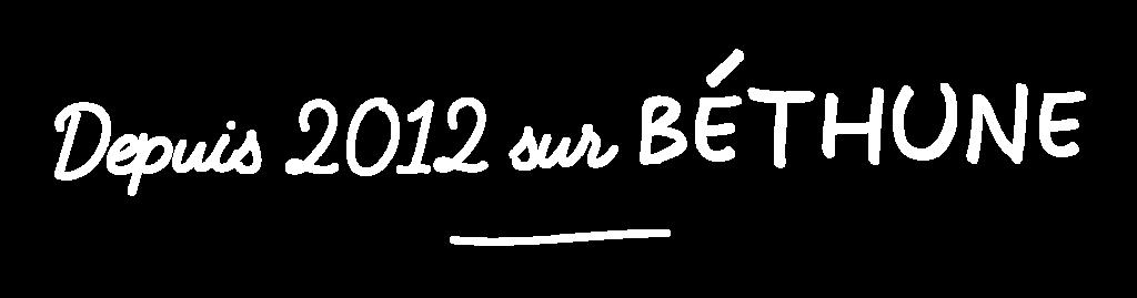 Depuis 2012 sur Béthune